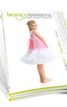 PAPERBACK CROCHET PATTERNS Book Imagical Seasons: Spring, vol. 01; Crochet Couture for Kids 2-12