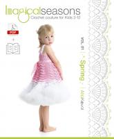 PAPERBACK + DIGITAL PATTERNS Book Imagical Seasons: Spring, vol. 01; Crochet Couture for Kids 2-12