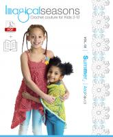 PAPERBACK + DIGITAL PATTERNS Book Imagical Seasons: Summer, vol. 02; Crochet Couture for Kids 2-12
