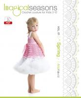 DIGITAL CROCHET PATTERNS Book Imagical Seasons: Spring, vol. 01; Crochet Couture for Kids 2-12 Pdf